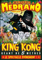 CIRQUE MEDRANO - KING KONG, LE ROI DE LA JUNGLE