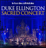 DUKE ELLINGTON SACRED CONCERT - LAURENT MIGNARD DUKE ORCHESTRA