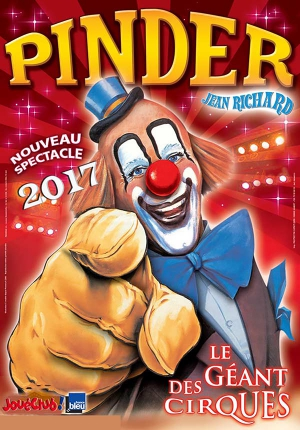 CIRQUE PINDER JEAN RICHARD - PINDER - SPECTACLE 2017
