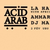affiche HAFLA : ACID ARAB (DJ SET) + AMAR 808 + DJ MARRRTIN