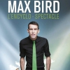 affiche MAX BIRD - L'ENCYCLO SPECTACLE