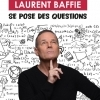 affiche LAURENT BAFFIE SE POSE DES QUESTION